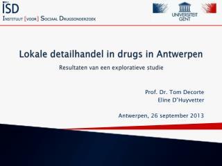Lokale detailhandel in drugs in Antwerpen   Resultaten van een exploratieve studie