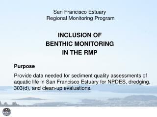 San Francisco Estuary  Regional Monitoring Program INCLUSION OF   BENTHIC MONITORING IN THE RMP