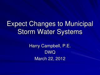 Expect Changes to Municipal Storm Water Systems