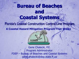 Bureau of Beaches and Coastal Systems F lorida's Coastal Construction Control Line Program
