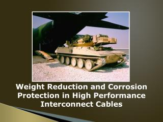 Weight Reduction and Corrosion Protection in High Performance Interconnect Cables