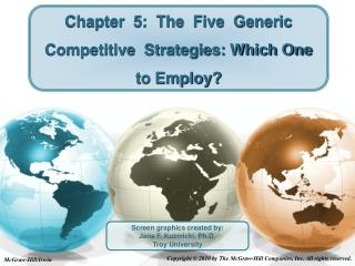 Chapter  5:  The  Five  Generic  Competitive  Strategies: Which One to Employ