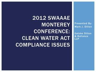 2012 SWAAAE Monterey Conference:  Clean Water act compliance issues