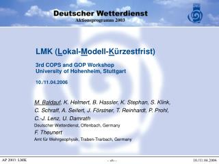 M. Baldauf , K. Helmert, B. Hassler, K. Stephan, S. Klink,