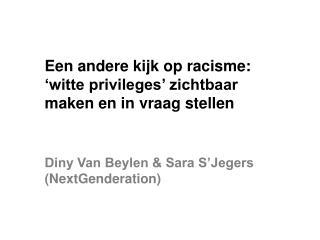 Een andere kijk op racisme: 'witte privileges' zichtbaar maken en in vraag stellen