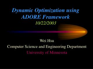 Dynamic Optimization using ADORE Framework 10/22/2003