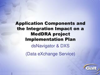 Application Components and the Integration Impact on a MedDRA project Implementation Plan