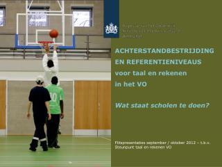 Flitspresentaties september / oktober 2012 – t.b.v. Steunpunt taal en rekenen VO