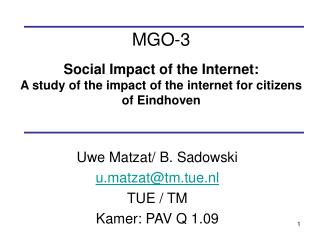 Uwe Matzat/ B. Sadowski u.matzat@tm.tue.nl TUE / TM Kamer: PAV Q 1.09