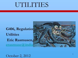 UTILITIES G406, Regulation, ch.7 Utilities  Eric Rasmusen,  erasmuse@indiana