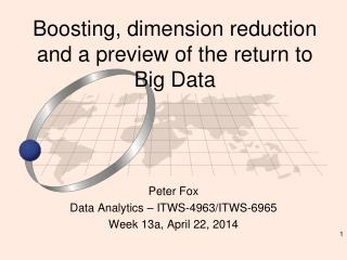 Boosting, dimension reduction and a preview of the return to Big Data