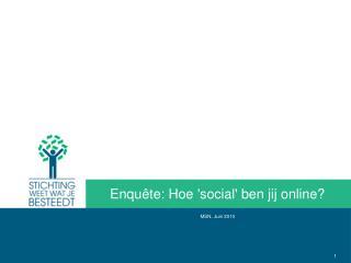 Enquête: Hoe 'social' ben jij online?