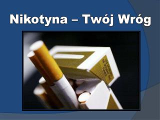 Nikotyna – Twój Wróg