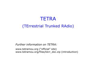 TETRA (TErrestrial Trunked RAdio)