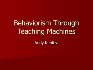 Behaviorism Through Teaching Machines