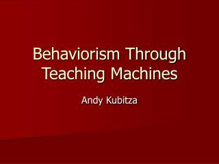 Behaviorism Through Teaching Machines