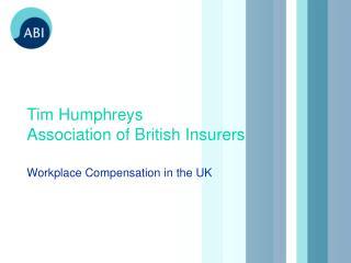 Tim Humphreys Association of British Insurers