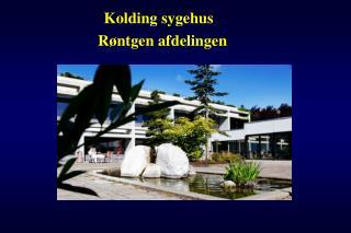 Kolding sygehus        Røntgen afdelingen