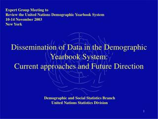 Dissemination of Data in the Demographic Yearbook System: Current approaches and Future Direction
