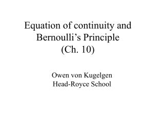 Equation of continuity and Bernoulli�s Principle (Ch. 10)