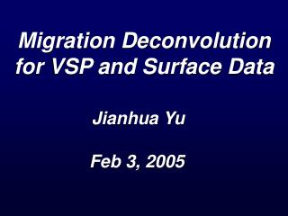 Migration Deconvolution for VSP and Surface Data