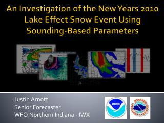 An Investigation of the New Years 2010 Lake Effect Snow Event Using  Sounding-Based Parameters
