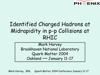 Identified Charged Hadrons at Midrapidity in p-p Collisions at RHIC