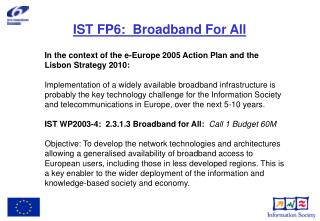 IST FP6:  Broadband For All