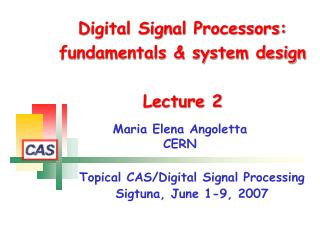 Digital Signal Processors: fundamentals & system design  Lecture 2