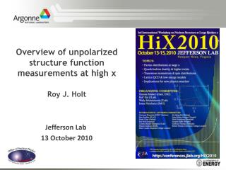 Overview of unpolarized structure function measurements at high x Roy J. Holt