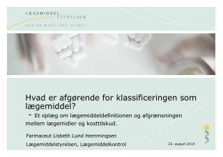 Farmaceut Lisbeth Lund Hemmingsen Lægemiddelstyrelsen, Lægemiddelkontrol