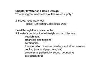 "Chapter 9 Water and Basic Design ""The next great world crisis will be water supply."""