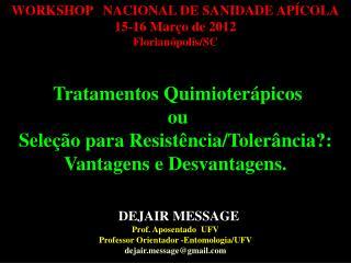 WORKSHOP   NACIONAL DE SANIDADE APÍCOLA 15-16 Março de 2012 Florianópolis/SC