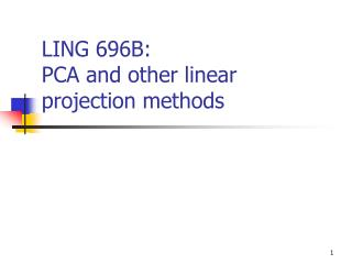 LING 696B:  PCA and other linear projection methods