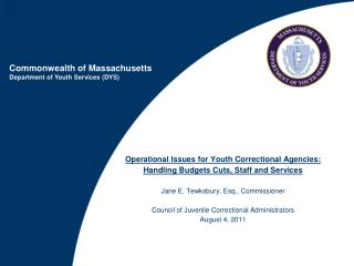 Operational Issues for Youth Correctional Agencies:   Handling Budgets Cuts, Staff and Services