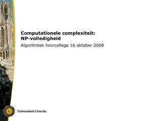 Computationele complexiteit: NP-volledigheid