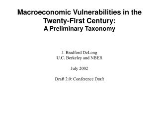 Macroeconomic Vulnerabilities in the Twenty-First Century:  A Preliminary Taxonomy