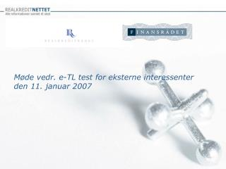 M�de vedr. e-TL test for eksterne interessenter den 11. januar 2007