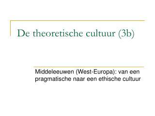 De theoretische cultuur (3b)