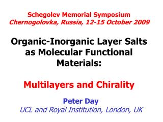 Schegolev Memorial Symposium Chernogolovka, Russia, 12-15 October 2009