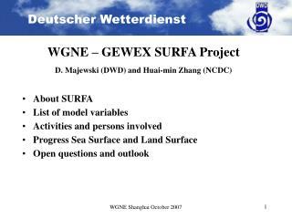 WGNE – GEWEX SURFA Project D. Majewski (DWD) and Huai-min Zhang (NCDC)