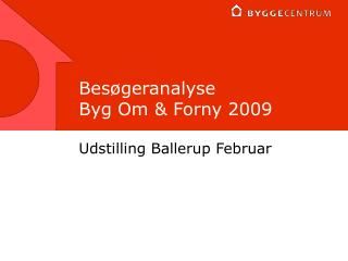 Bes�geranalyse Byg Om & Forny 2009