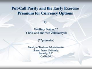 Put-Call Parity and the Early Exercise Premium for Currency Options by