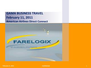 GAMA BUSINESS TRAVEL February 11, 2011 American Airlines Direct Connect