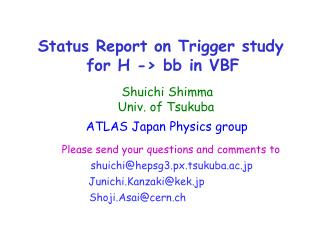 Status Report on Trigger study         for H -> bb in VBF