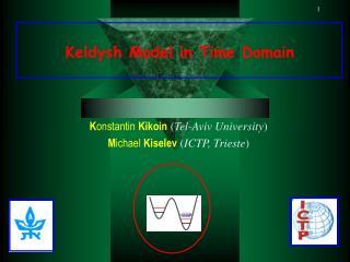 Keldysh Model in Time Domain