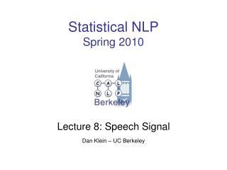 Statistical NLP Spring 2010