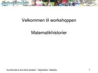 Velkommen til workshoppen Matematikhistorier