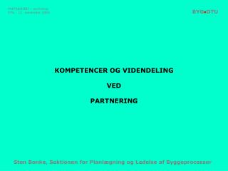 PARTNERING – workshop DTU - 11. november 2004