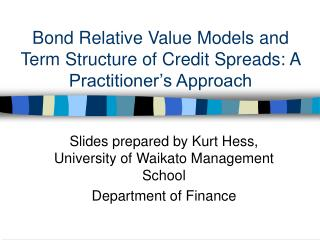 Bond Relative Value Models and Term Structure of Credit Spreads: A Practitioner s Approach